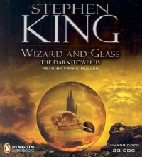 Wizard and Glass (The Dark Tower IV) - Stephen King