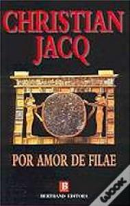 Por Amor de Filae - Christian Jacq