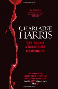 The Sookie Stackhouse Companion: A Complete Guide to the True Blood Mystery Series - Charlaine Harris
