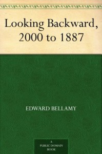 Looking Backward, 2000 to 1887 - Edward Bellamy