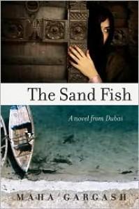 The Sand Fish: A Novel from Dubai - Maha Gargash