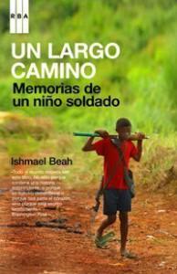 Un largo camino: Memorias de un niño soldado (ACTUALIDAD) de Beah, Ishmael (2008) Tapa blanda - Ishmael Beah