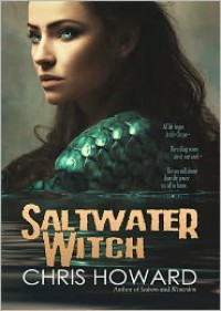 Saltwater Witch (Book #1 of the Seaborn Trilogy) - Chris Howard