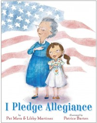 I Pledge Allegiance - Pat Mora,  Libby Martinez,  Patrice Barton