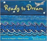 Ready to Dream - Donna Jo Napoli, Elena Furrow, Bronwyn Bancroft
