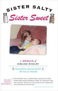 Sister Salty, Sister Sweet: A Memoir of Sibling Rivalry - Shannon Biro;Natalie Kring