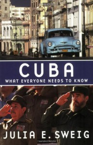 Cuba: What Everyone Needs to Know - Julia E Sweig