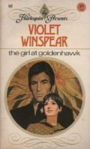 The Girl at Goldenhawk - Violet Winspear