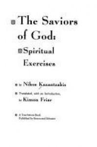 The Saviors of God - Nikos Kazantzakis, Kimor Friar