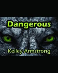 Dangerous (Darkest Powers, #0.5) - Kelley Armstrong
