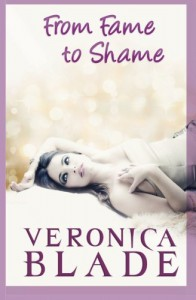 From Fame to Shame - Veronica Blade