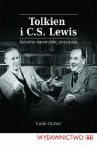 Tolkien i C. S. Lewis. Historia niezwykłej przyjaźni - Colin Duriez