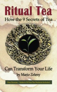 Ritual Tea: How the 9 Secrets of Tea Can Transform Your Life - Mario Zeleny