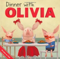 Dinner with Olivia - Emily Sollinger, Ian Falconer