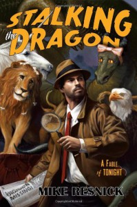 Stalking the Dragon: A Fable of Tonight (John Justin Mallory Mystery) - Mike Resnick