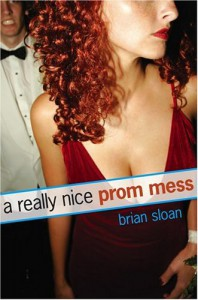 A Really Nice Prom Mess - Brian Sloan