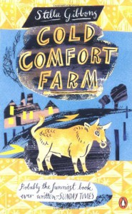 Cold Comfort Farm - Stella Gibbons