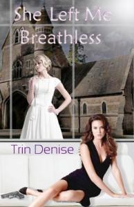 She Left Me Breathless - Trin Denise