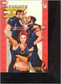 Ultimate X-Men, Vol. 14: Phoenix? - Ben Oliver, Tom Raney, Robert Kirkman