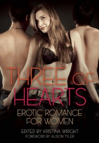 Three of Hearts: Erotica Romance For Women - Kristina Wright