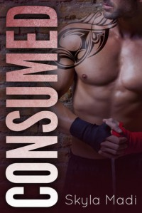 Consumed (Consumed, #1) - Skyla Madi