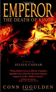 The Death of Kings (Emperor, Book 2) - Conn Iggulden