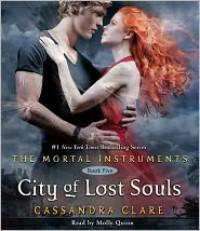City of Lost Souls  - Molly C. Quinn, Cassandra Clare