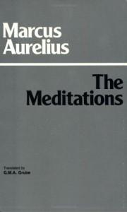 The Meditations - Marcus Aurelius, G.M.A. Grube
