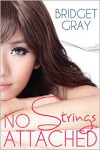 No Strings Attached - Bridget Gray