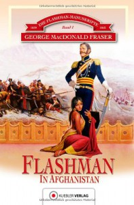 Flashman in Afghanistan: Historischer Roman - George MacDonald Fraser
