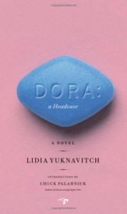 Dora: A Headcase - Lidia Yuknavitch