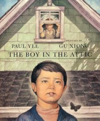 The Boy in the Attic - Paul Yee, Gu Xiong