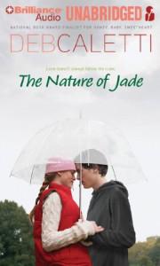 The Nature of Jade - Deb Caletti, Julia Whelan