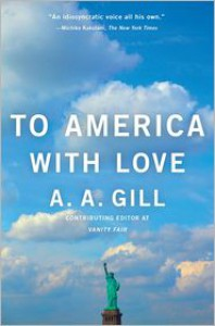 To America with Love - A.A. Gill