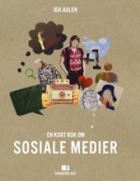 En kort bok om sosiale medier - Ida Aalen