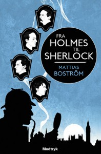 Fra Holmes til Sherlock - Mattias Boström