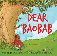 Dear Baobab - Cheryl Foggo, Qin Leng
