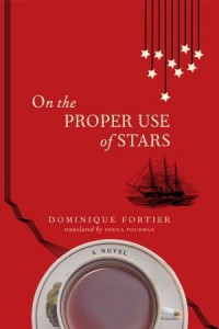 On the Proper Use of Stars - Dominique Fortier, Sheila Fischman