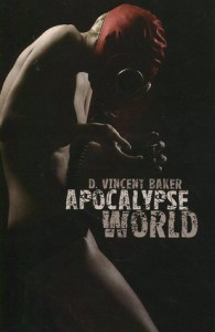Apocalypse World - D. Vincent Baker