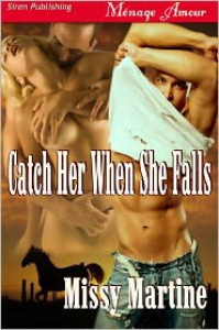 Catch Her When She Falls [Sequel to Table for Three] (Siren Publishing Menage Amour) - Missy Martine