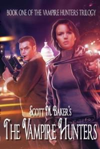 The Vampire Hunters - Scott M. Baker