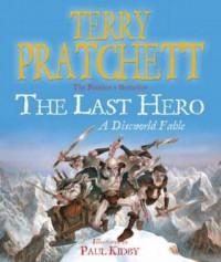 The Last Hero: A Discworld Fable (Discworld, #27) - Terry Pratchett