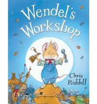 Wendel's Workshop - Chris Riddell