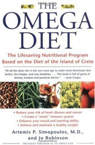 The Omega Diet: The Lifesaving Nutritional Program Based on the Best of the Mediterranean Diets - Artemis P. Simopoulos, Jo Robinson