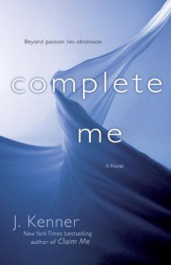 Complete Me: A Novel - J. Kenner