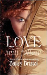 Love Will Follow - Bailey Bristol