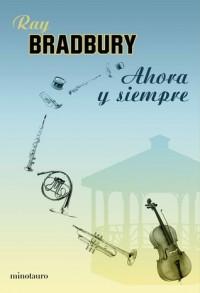 Ahora y siempre - Ray Bradbury