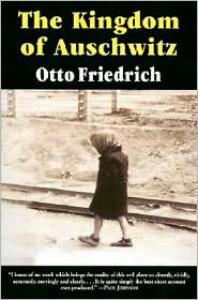The Kingdom of Auschwitz - Otto Friedrich