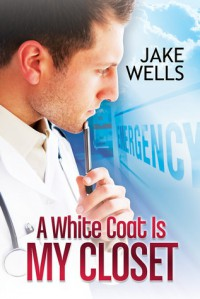 A White Coat Is My Closet - Jake Wells