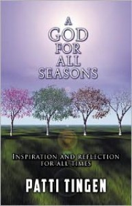 A God for All Seasons: Inspiration and Reflection for All Times - Patti Tingen